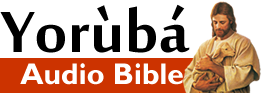 Yoruba Audio Bible English Version - Yoruba Audio Bible